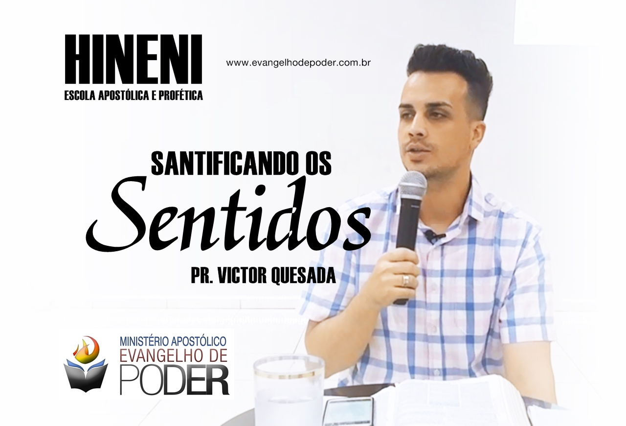 [HEAP 16/17] SANTIFICANDO OS SENTIDOS - PR VICTOR QUESADA