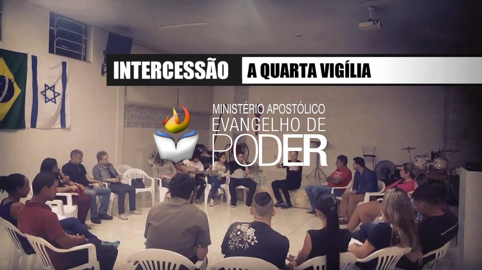 INTERCESSÃO - QUARTA VIGÍLIA