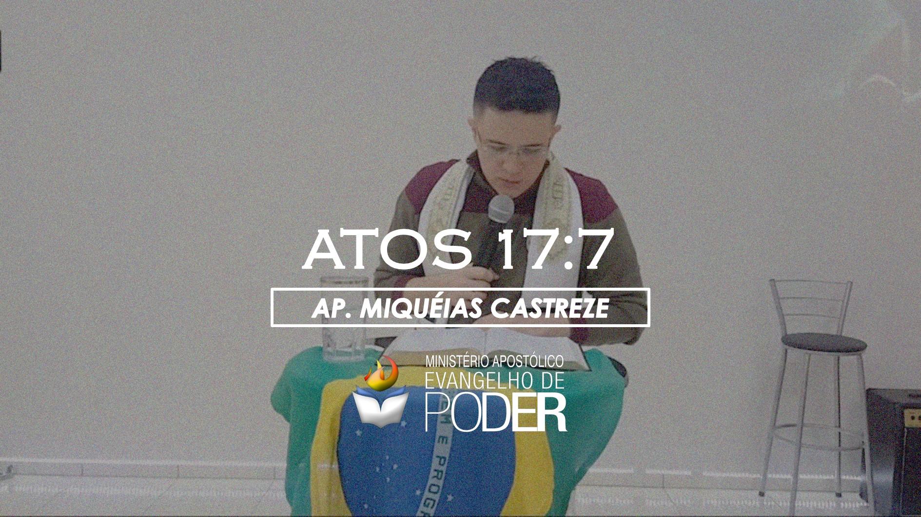 ATOS 17:7 / PALAVRA E INTERCESSÃO - AP. MIQUÉIAS CASTREZE - SEXTA PROFÉTICA 28, Abr 2017