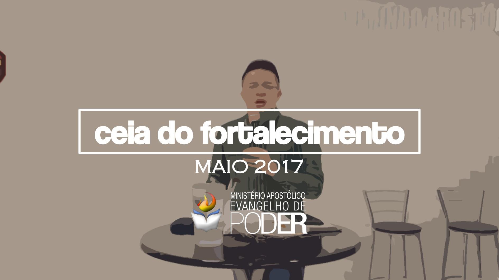 CEIA DO FORTALECIMENTO Maio/2017