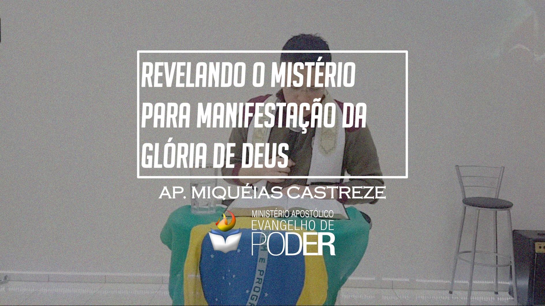 REVELANDO O MISTÉRIO PARA MANIFESTAÇÃO DA GLÓRIA DE DEUS