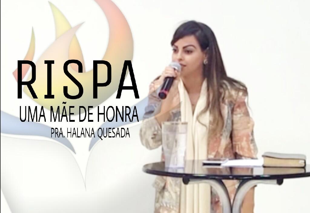RISPA / UMA MÃE DE HONRA - PRA. HALANA QUESADA