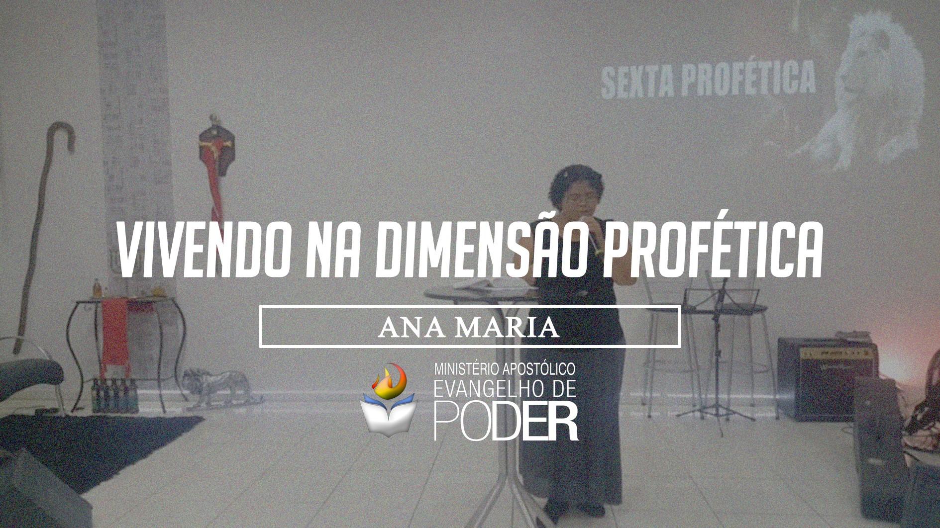 VIVENDO NA DIMENSÃO PROFÉTICA - ANA MARIA