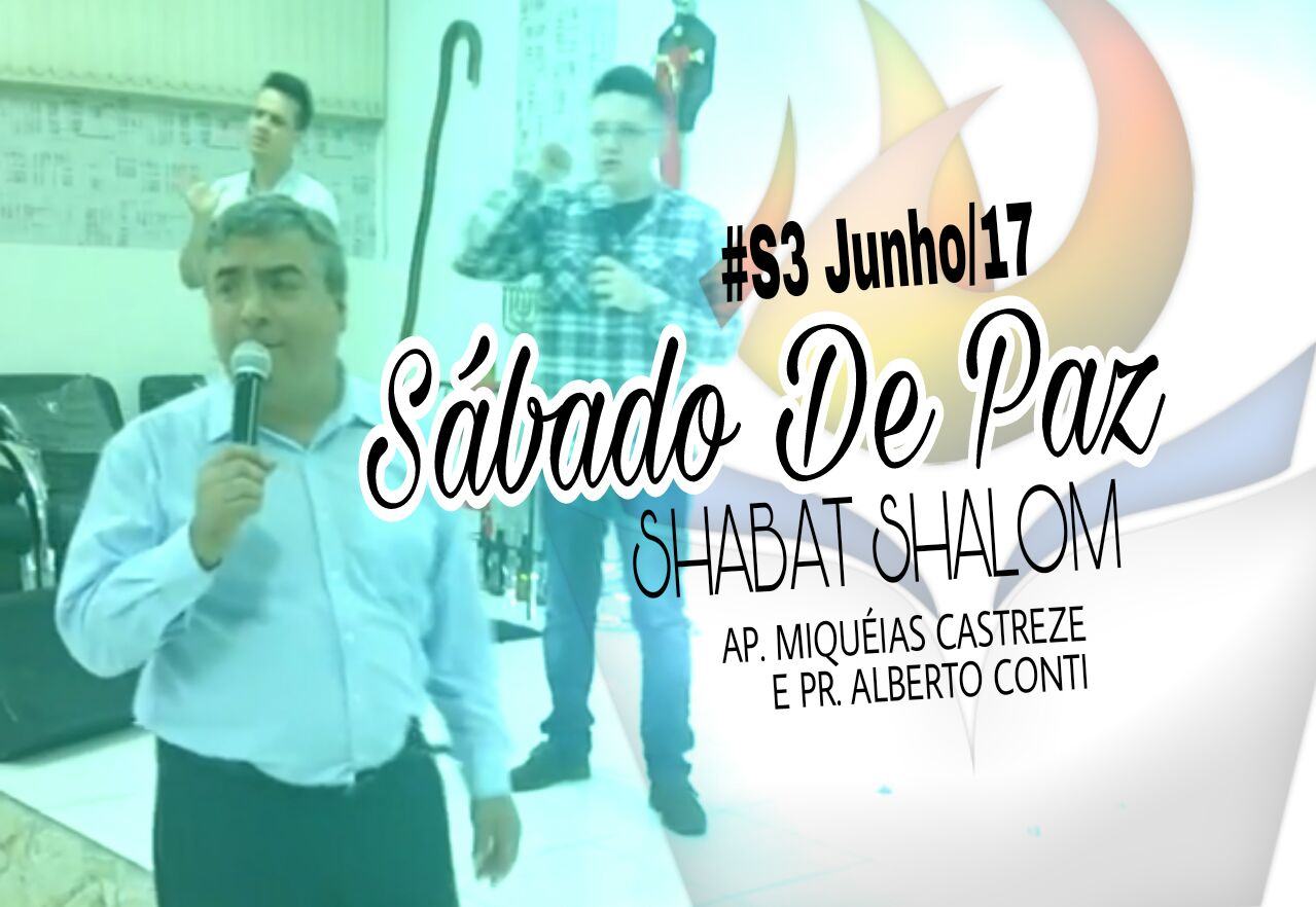 #S3 Junho/17 SÁBADO DE PAZ | Shabat Shalom