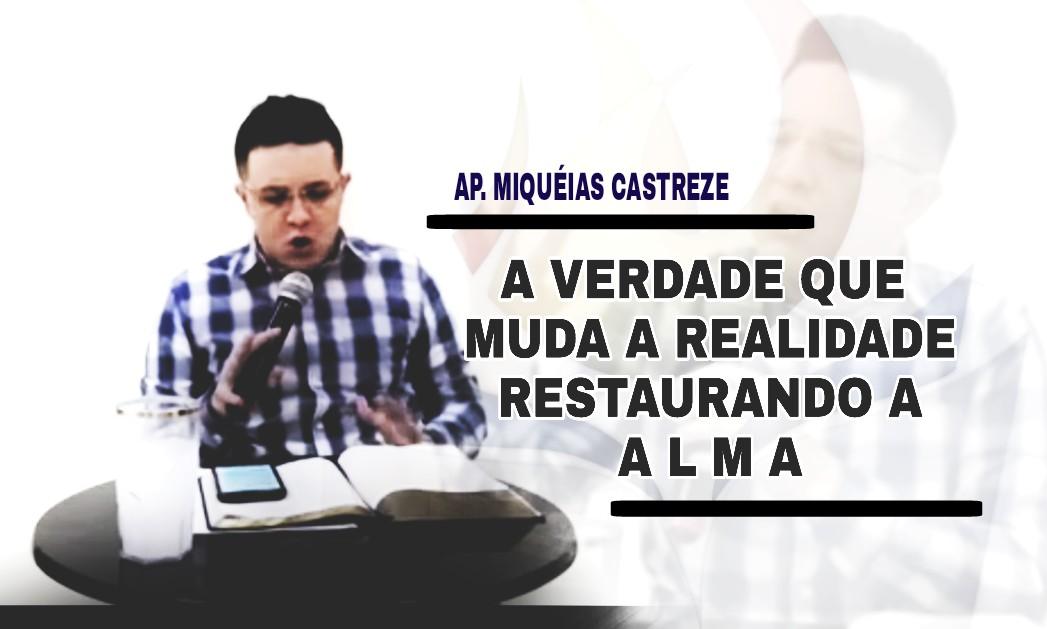 A VERDADE QUE MUDA A REALIDADE | RESTAURANDO A ALMA