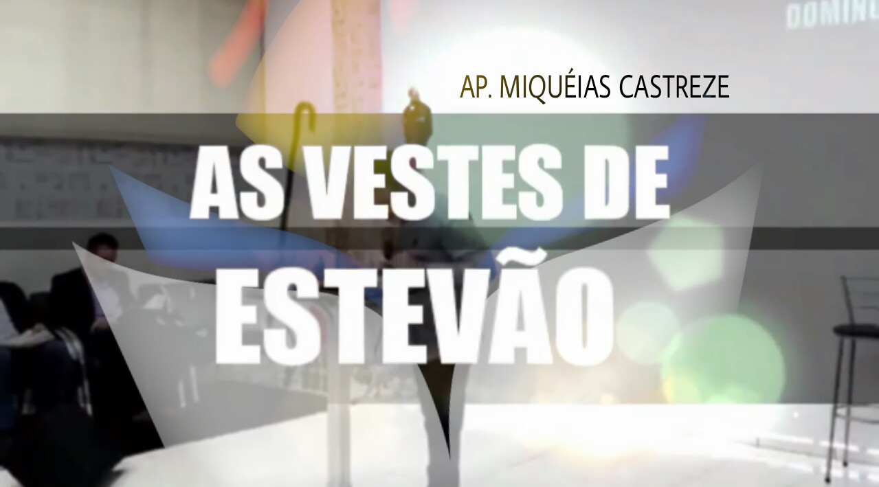 AS VESTES DE ESTEVÃO