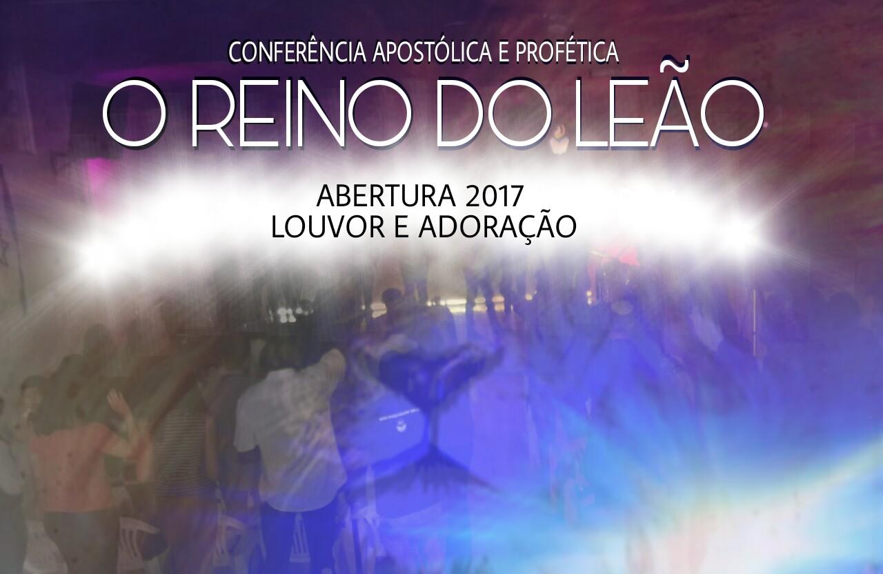 CONFERENCIA 2017 (DIA 1) - ABERTURA LOUVOR E ADORAÇÃO