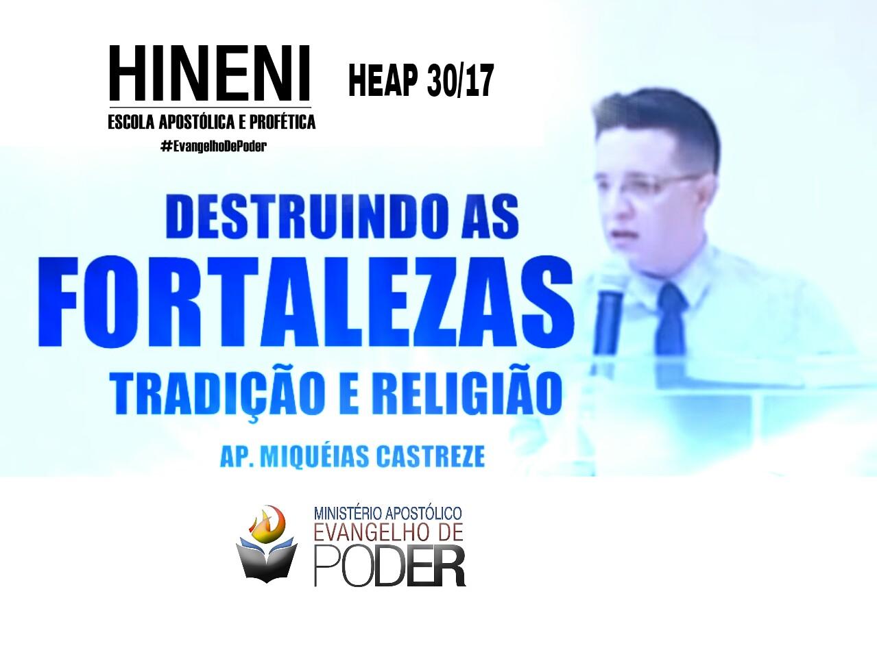 [HEAP 30/17] DESTRUINDO FORTALEZAS DA TRADIÇÃO E RELIGIÃO