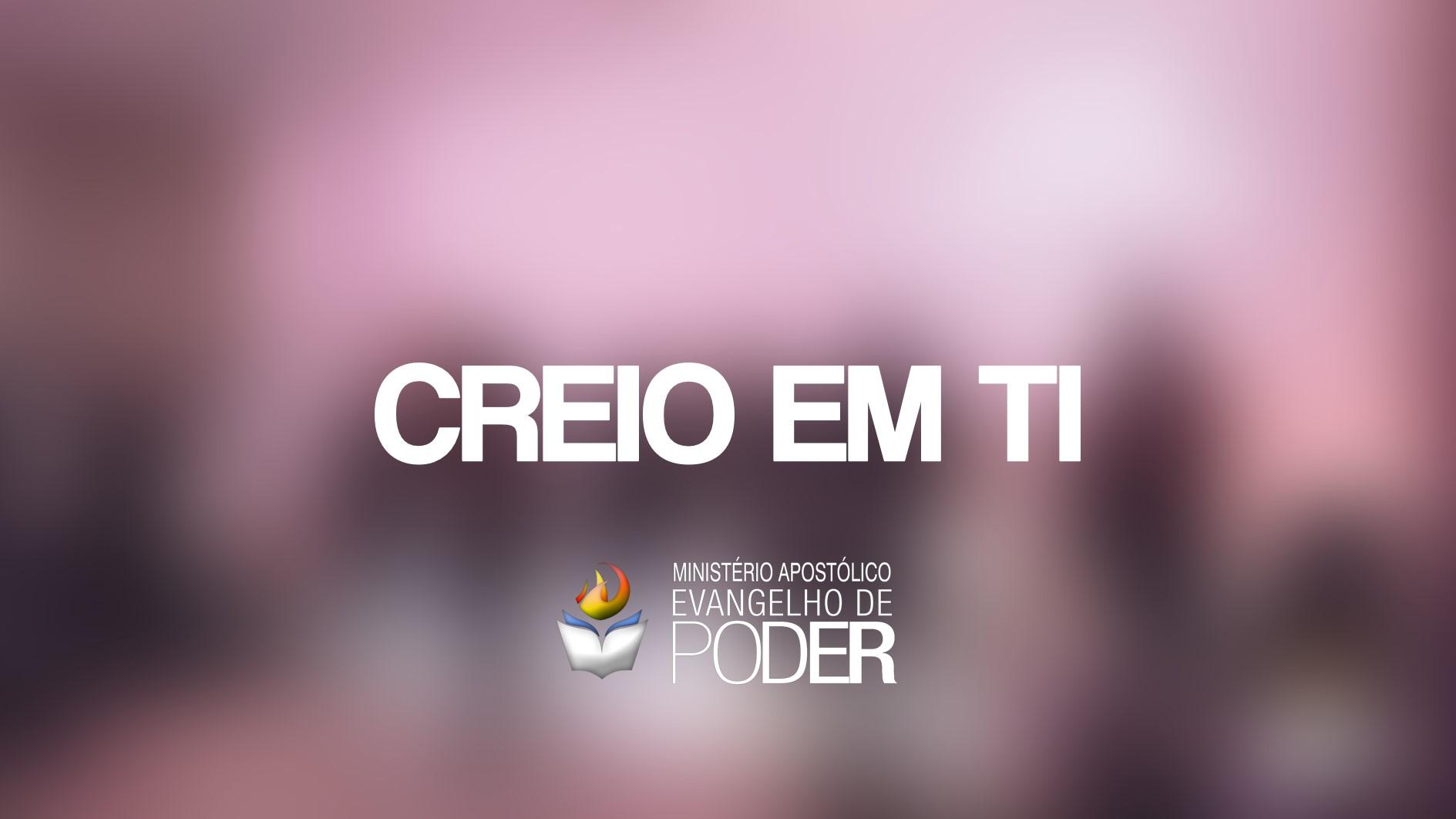 CREIO EM TI - AP. MIQUÉIAS CASTREZE & TAMI CARVALHO