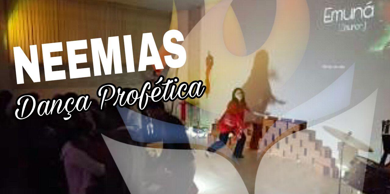 DANÇA PROFÉTICA NEEMIAS