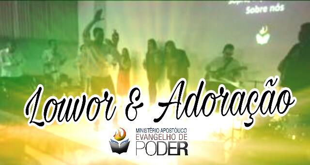 LOUVOR E ADORAÇÃO - DOMINGO APOSTÓLICO (30, Jul 2017)