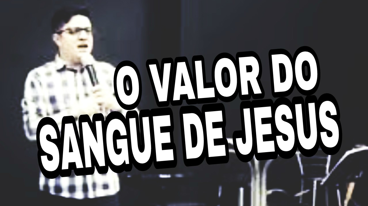 VALOR DO SANGUE DE JESUS
