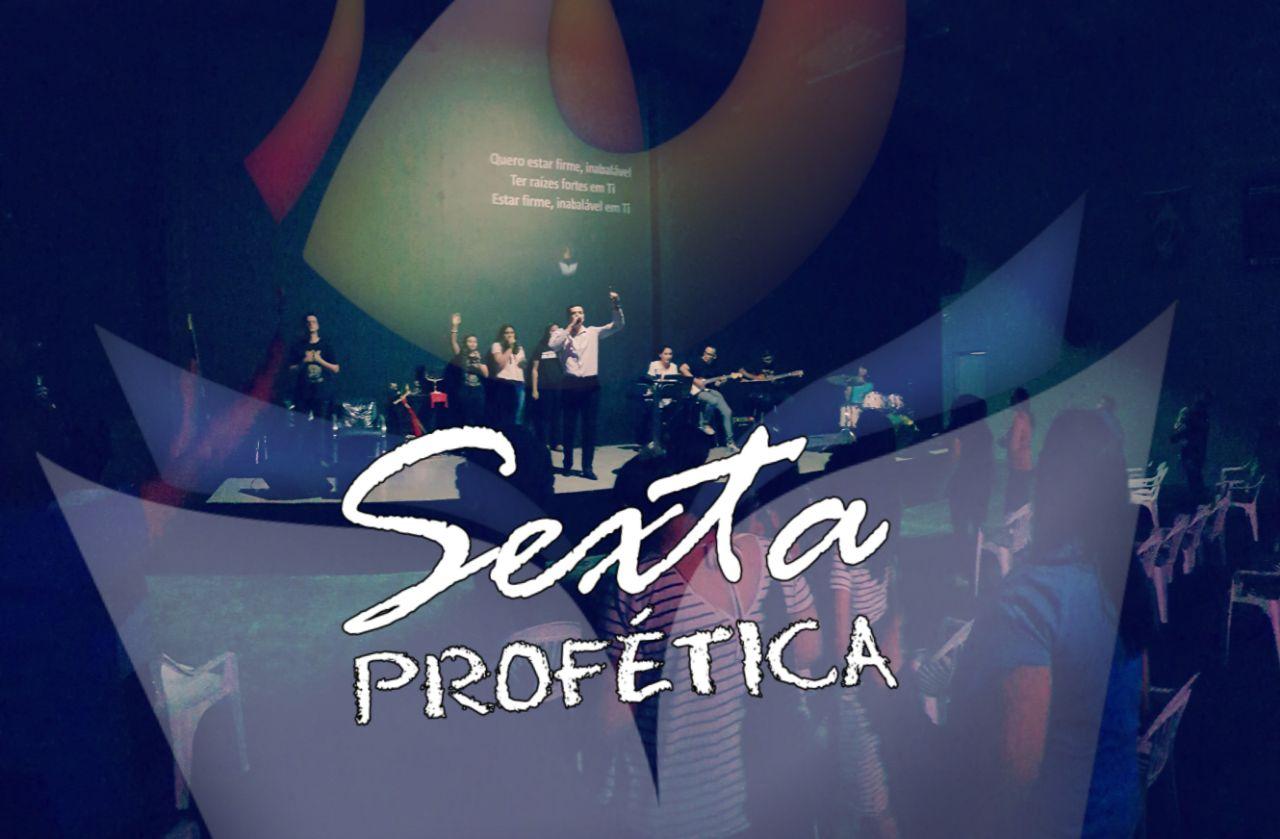 SEXTA PROFÉTICA (08, Set 2017) COMPLETO