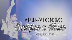 A PUREZA DO NOIVO SANTIFICA A NOIVA
