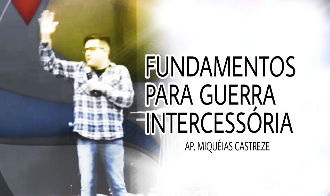 FUNDAMENTOS PARA GUERRA INTERCESSORA
