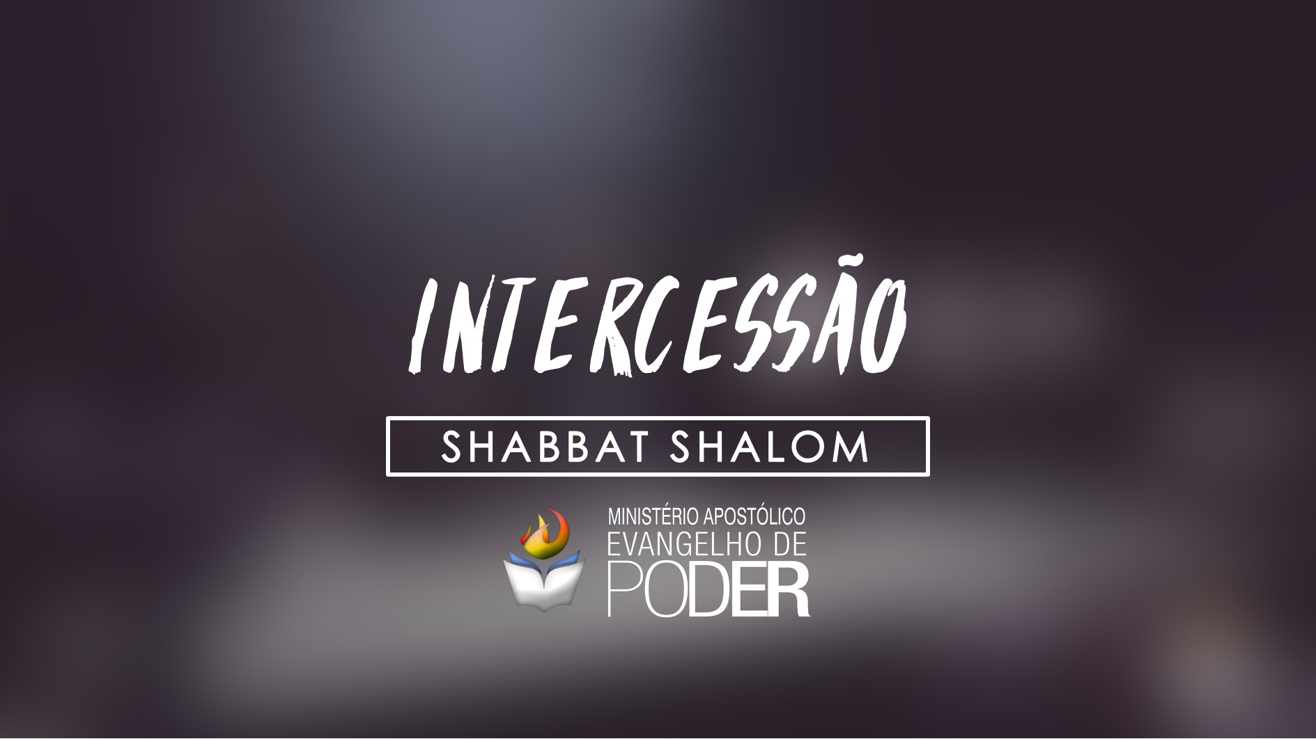 INTERCESSÃO - SHABAT SHALOM (04, Nov 2017)