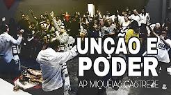 UNÇÃO E PODER - AP. MIQUÉIAS CASTREZE - DOMINGO APOSTÓLICO (26, Nov 2017)