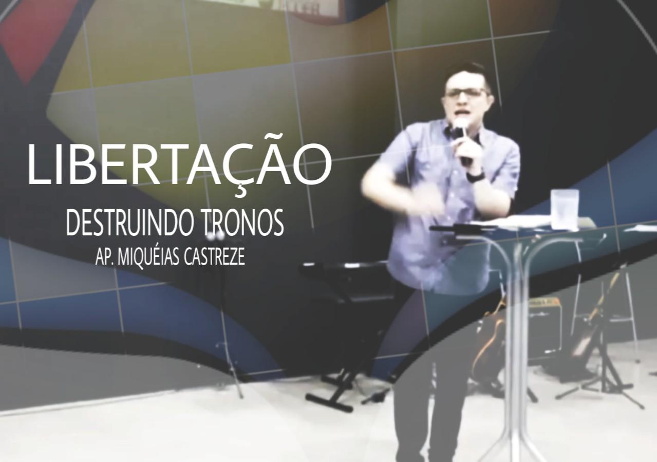 LIBERTAÇÃO - DESTRUINDO TRONO