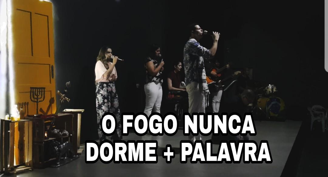 O FOGO NUNCA DORME + PEQUENA PALAVRA
