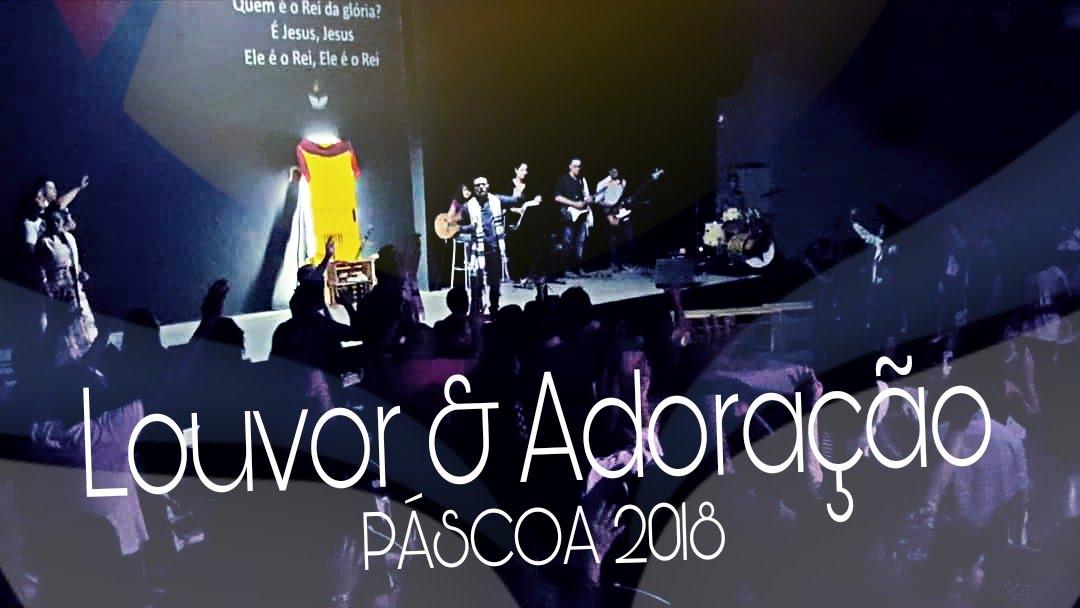 LOUVOR E ADORAÇÃO (PÁSCOA 2018)