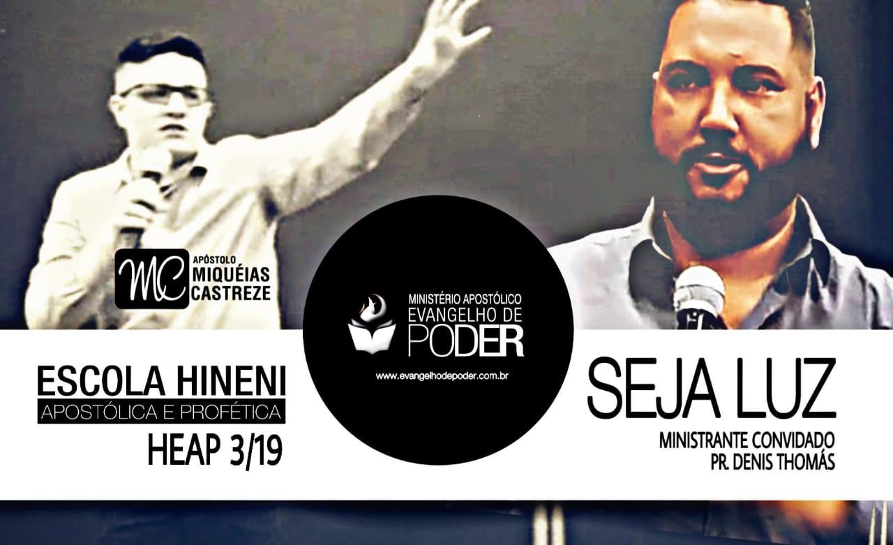 SEJA LUZ - HEAP 3/19 - PR. DENIS THOMÁS