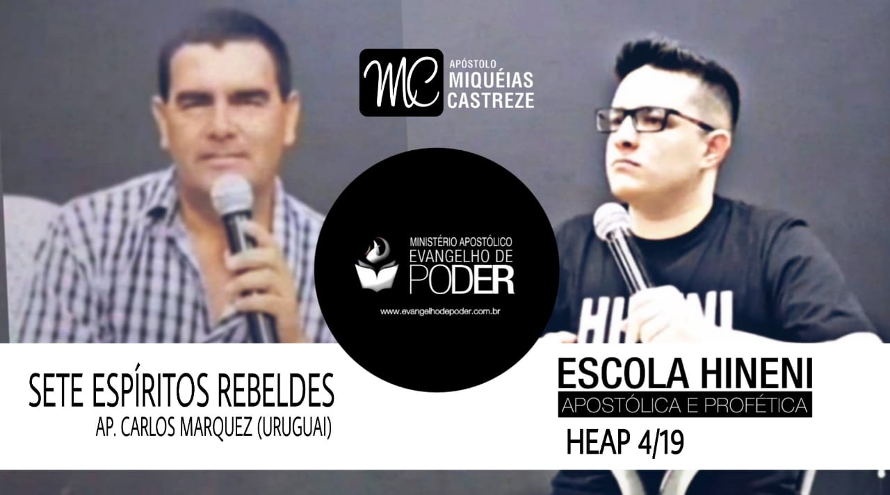 SETE ESPÍRITOS REBELDES - AP. CARLOS MARQUEZ - HEAP 4/19 ESCOLA HINENI