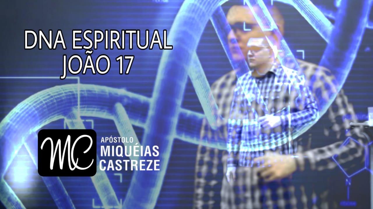 DNA ESPIRITUAL | JOÃO 17