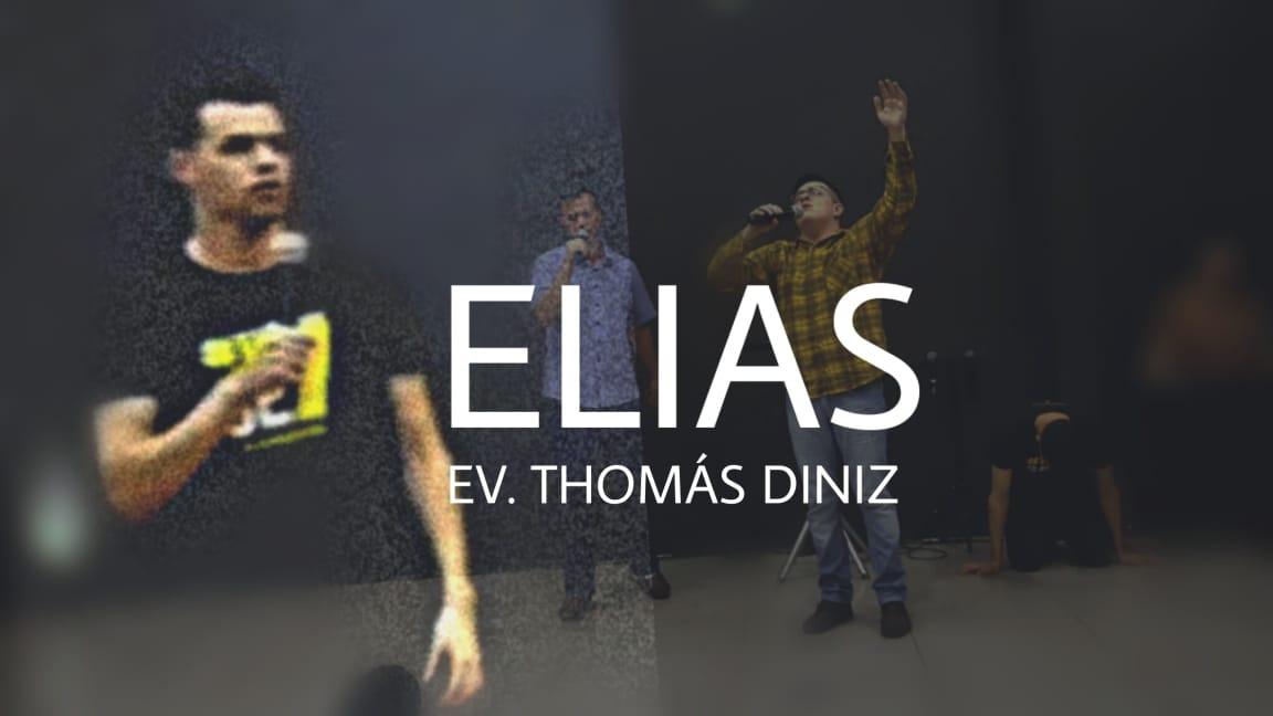 ELIAS | O PROFETA ELIAS - EV. THOMÁS DINIZ