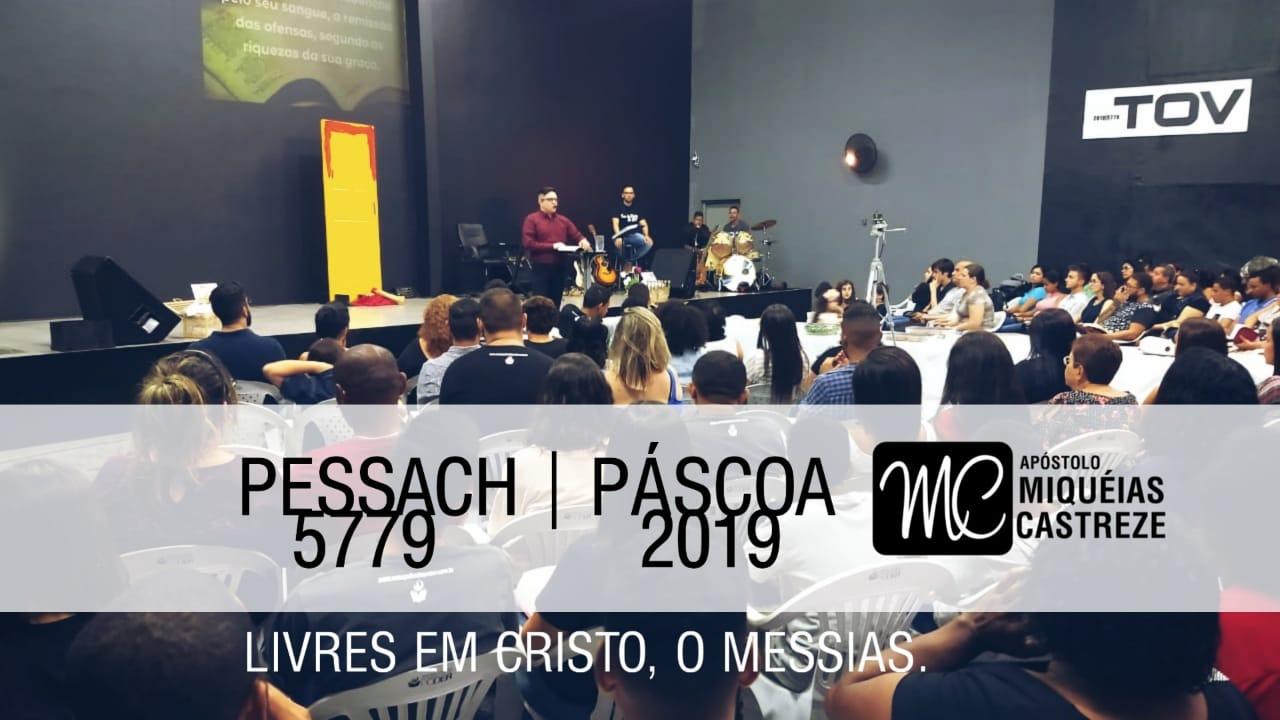 Livres em Cristo, O Messias | Pessach 5779 - Páscoa 2019 | Ap. Miquéias Castreze