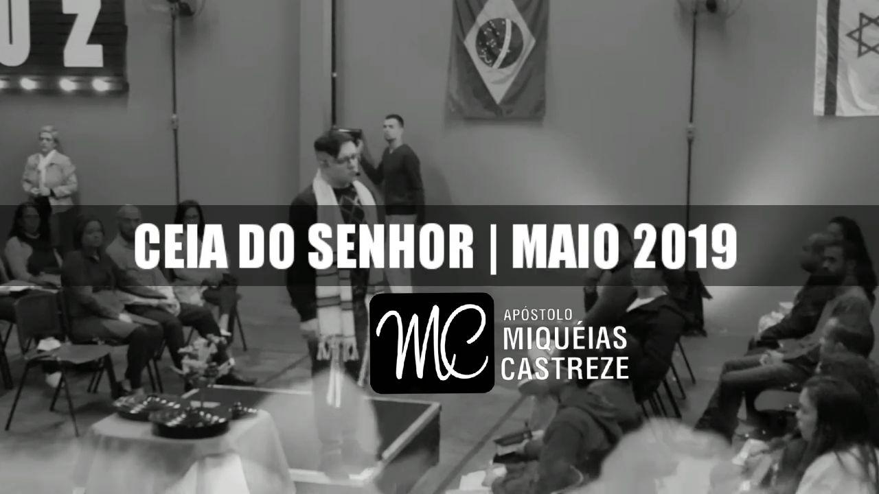 Ceia do Senhor - Maio 2019   Tabernáculos   Ap. Miquéias Castreze