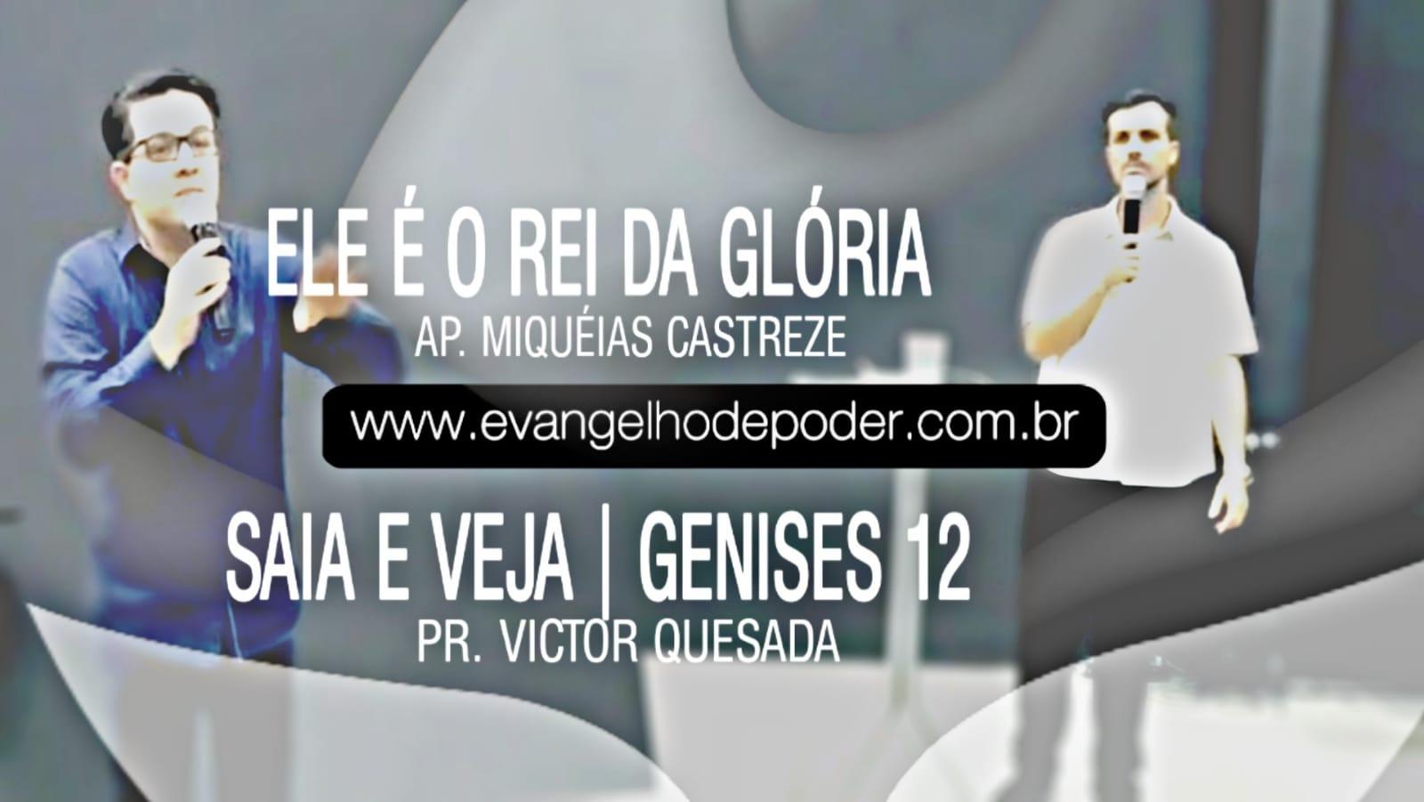 Ele é o Rei da Glória - Ap. Miquéias Castreze | Genesis 12 - Pr. Victor Quesada