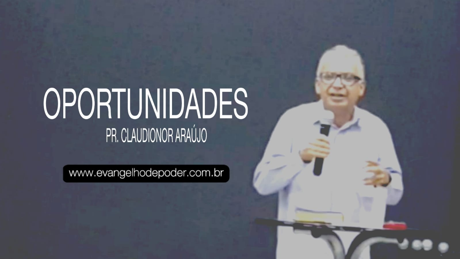 Oportunidade | Pr. Claudionor Araújo
