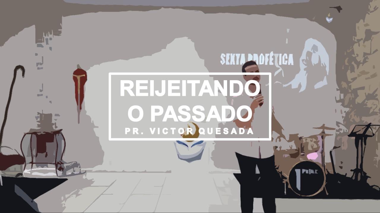REJEITANDO O PASSADO