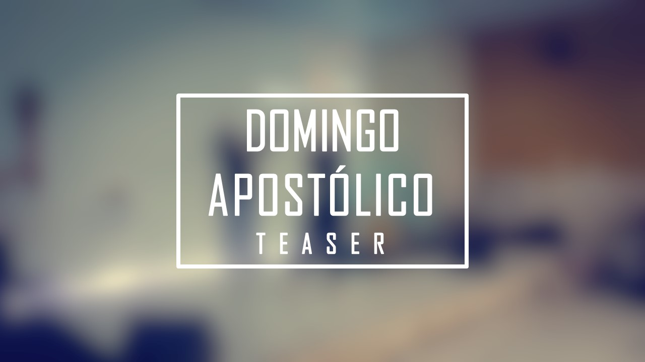 [TEASER] DOMINGO APOSTÓLICO 29/01/17