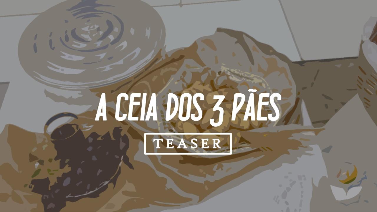 A CEIA DOS 3 PÃES [ TEASER ]