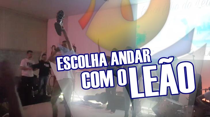 ESCOLHA ANDAR COM O LEÃO - FILHOS DO LEÃO - CONFERENCIA 2017