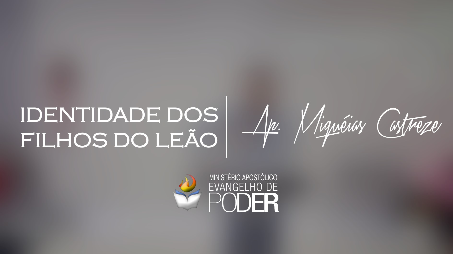 IDENTIDADE DOS FILHOS DE LEÃO / DESTRUINDO ADONI-BESEQUE