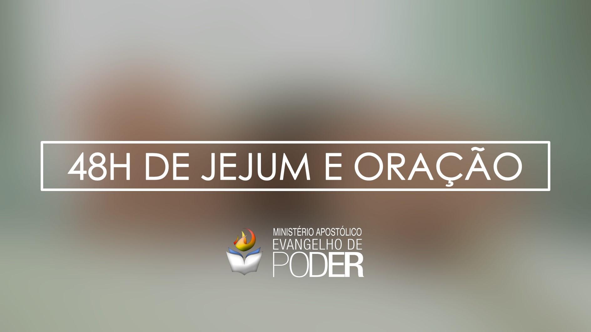 INTERCESSÃO 48H DE JEJUM E ORAÇÃO (10 DE MAIO 2017)