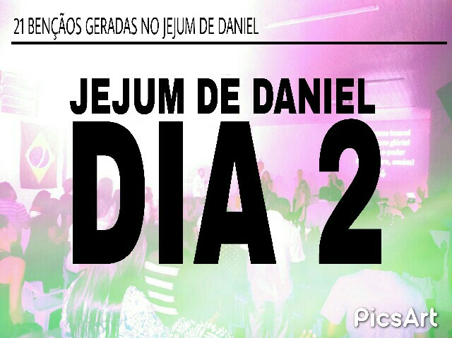 JEJUM DE DANIEL - 2° DIA
