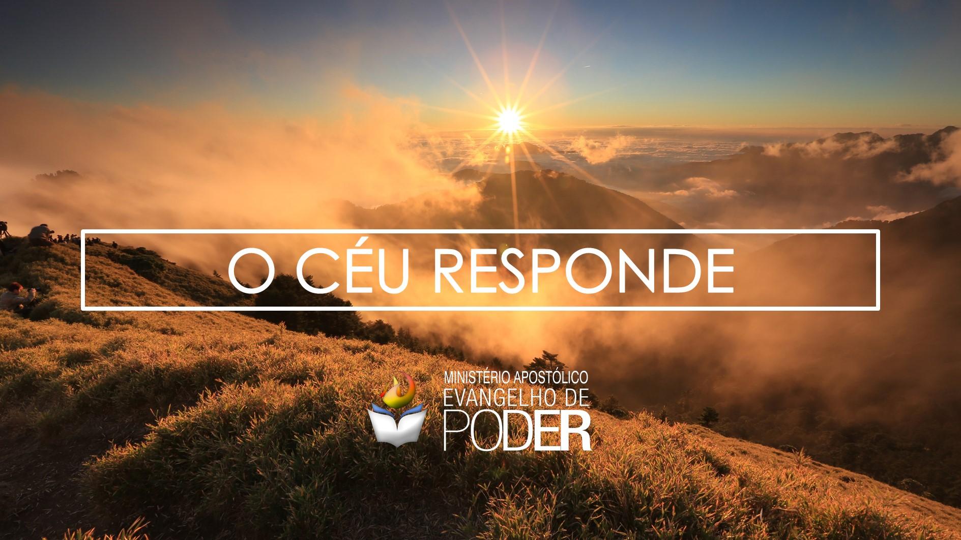 O CÉU RESPONDE