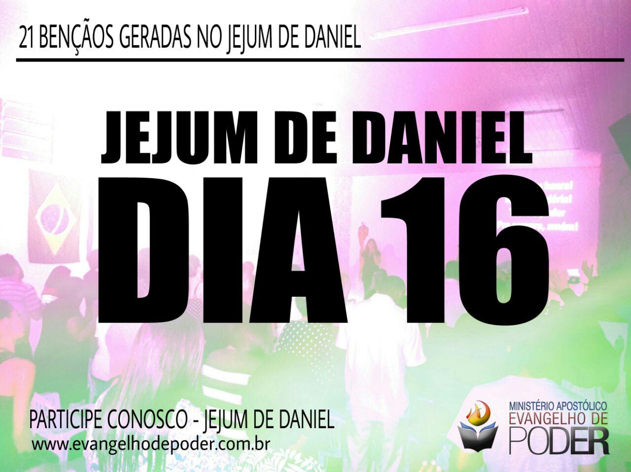 JEJUM DE DANIEL 16° DIA
