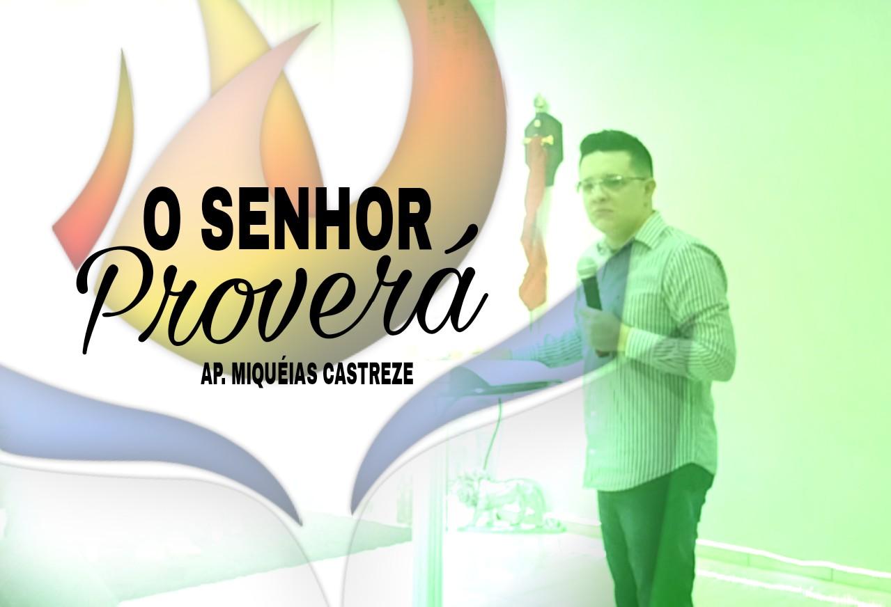 O SENHOR PROVERÁ