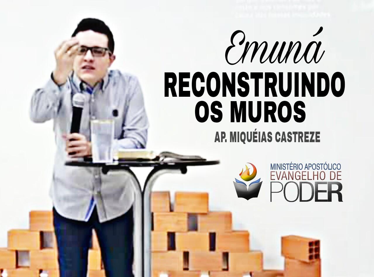 RECONSTRUINDO OS MUROS | EMUNÁ