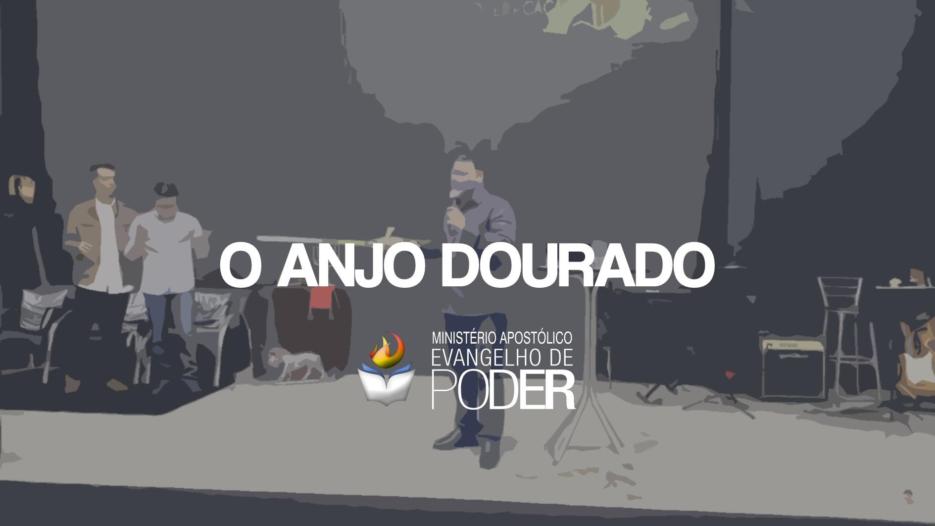 O ANJO DOURADO - PROFECIA DO AP. JOEL ENGEL AO AP. MIQUÉIAS CASTREZE