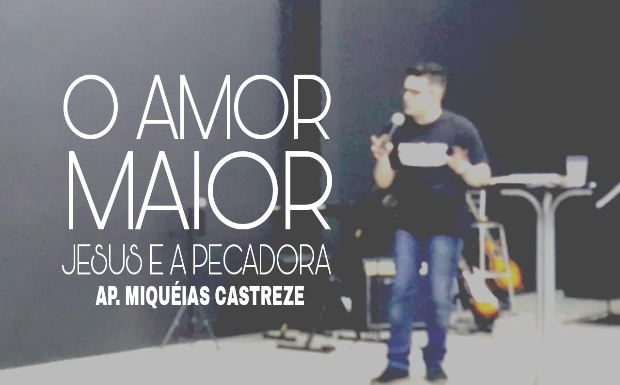 O MAIOR AMOR - JESUS E A PECADORA
