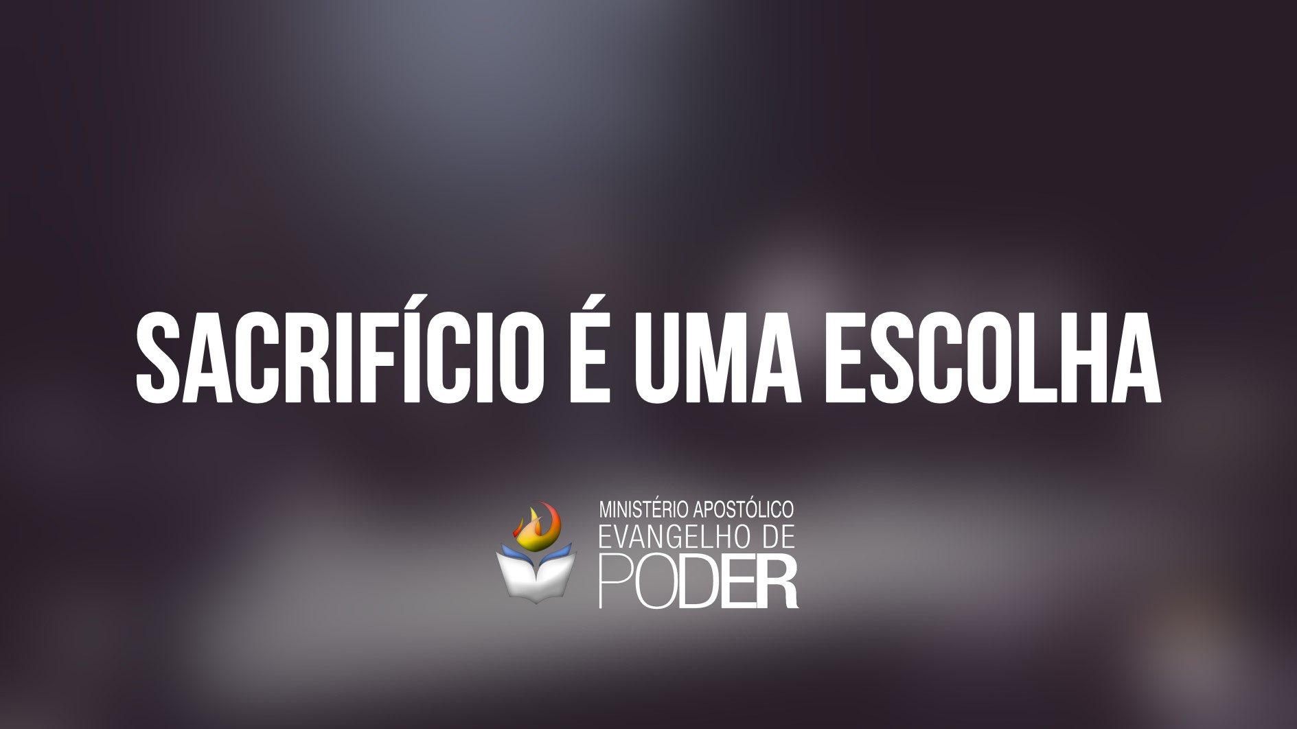 SACRIFÍCIO É UMA ESCOLHA