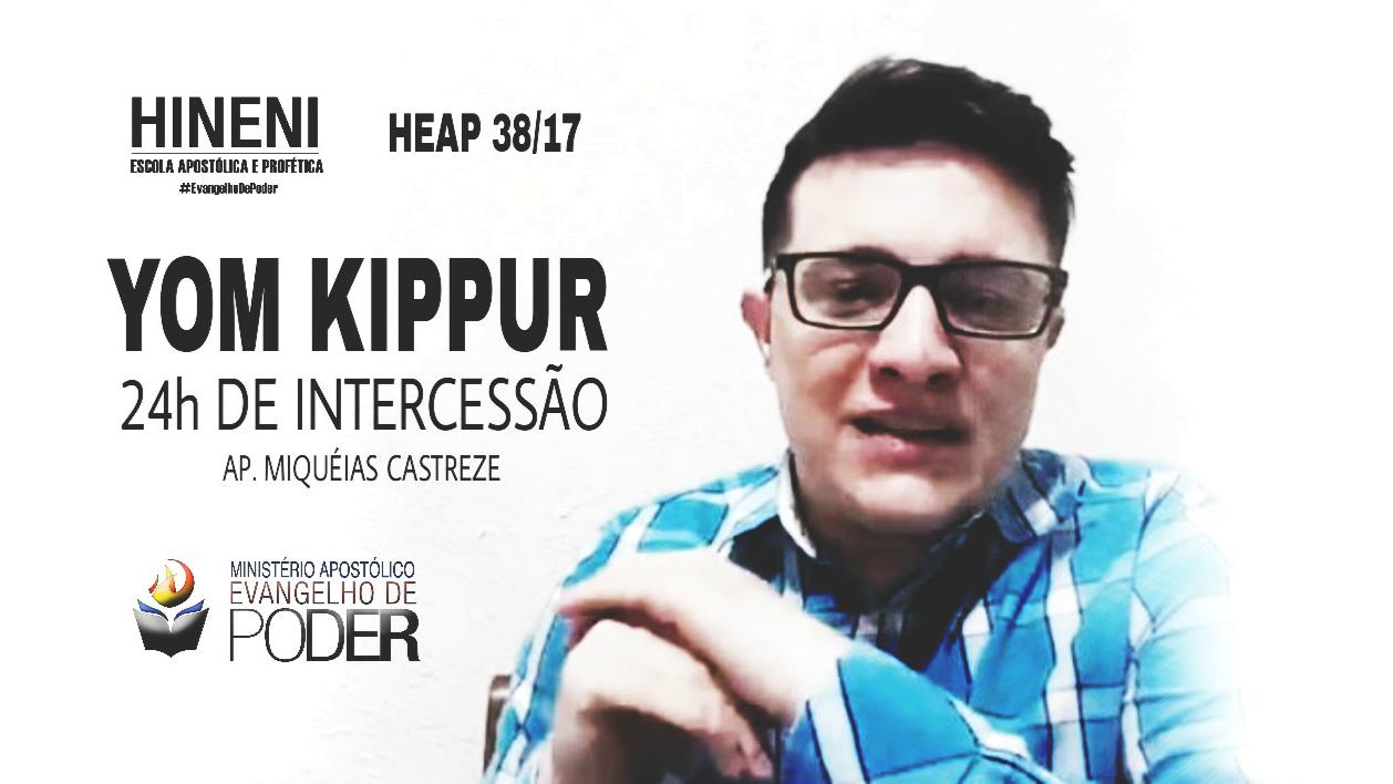 [HEAP 38/17 - 1/2] YOM KIPPUR e as 24h DE INTERCESSÃO