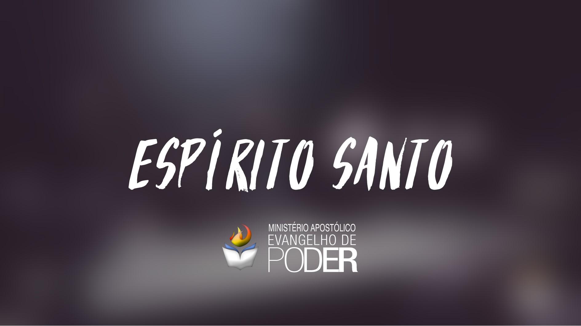 ESPÍRITO SANTO - LOUVOR E ADORAÇÃO