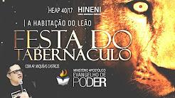 [HEAP 40/17] FESTA DOS TABERNÁCULOS - SUCOT/CABANAS - A Habitação Do Leão