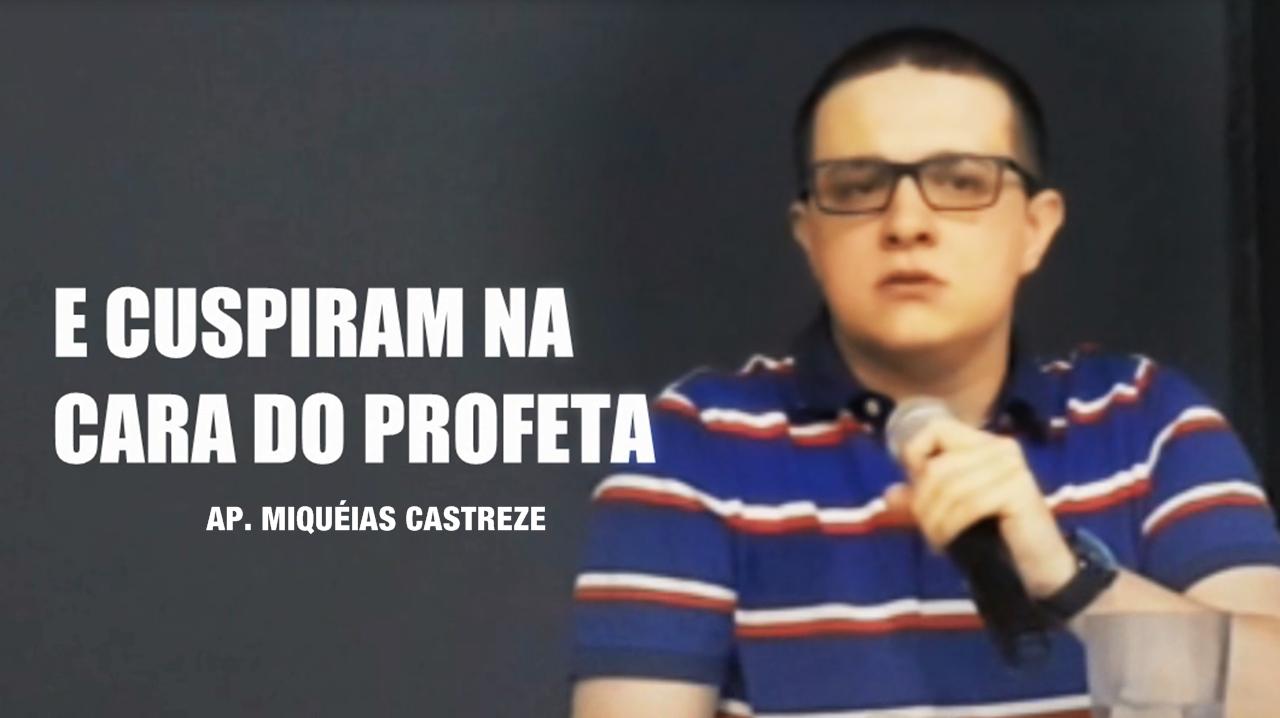 CUSPIRAM NA CARA DO PROFETA